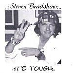 Steven Bradshaw It's Tough