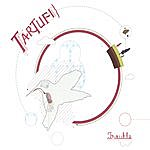 Tartufi Trouble