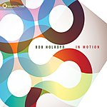 Bob Holroyd In Motion