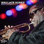 Wallace Roney Understanding