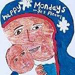 Happy Mondays Yes Please