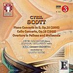 BBC Concert Orchestra Cyril Scott: Piano Concerto, Cello Concerto & Overture To Pelleas And Melisanda