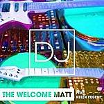The Welcome Matt Dj (Feat. Helen Eugene)