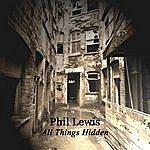 Phil Lewis All Things Hidden