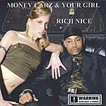 Rich Nice Money Carz & Your Girl