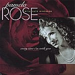 Pamela Rose Every Time I'm With You