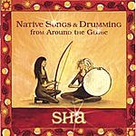 Sha Native Songs & Drumming From Around The Globe