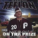 Teflon Keep Ya Eyes On Tha Prize
