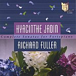 Richard Fuller Jadin / The Complete Works For Fortepiano / 3-Cd Set