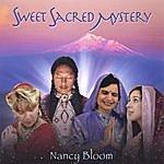 Nancy Bloom Sweet Sacred Mystery