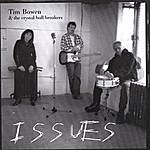 Tim Bowen & The Crystal Ball Breakers Issues