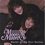 Moore & Moore Master Of My Own Destiny