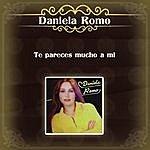 Daniela Romo Te Pareces Mucho A Mí