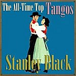 Stanley Black The All-Time Top Tangos