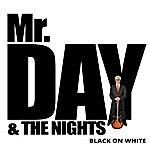 Mr. Day Black On White