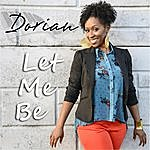 Dorian Let Me Be