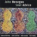 John Menegon Soul Advice
