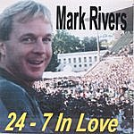 Mark Rivers 24-7 In Love