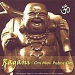 Ragani Om Mani Padme Om [Single Release]