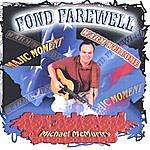Michael McMurtry Fond Farewell