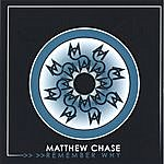 Matthew Chase Remember Why