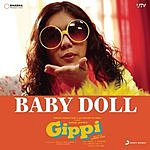 """Sukhwinder Singh Baby Doll (From """"Gippi"""")"""
