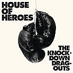 House Of Heroes The Knock-Down Drag-Outs
