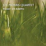 Joe Morris Today On Earth