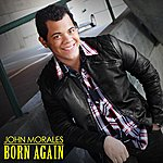 John Morales Born Again