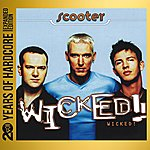 Scooter Wicked! (20 Years Of Hardcore Expanded Edition) [Remastered]