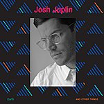 Josh Joplin Earth And Other Things