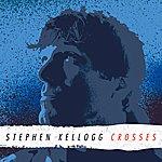 Stephen Kellogg Crosses