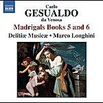 Delitiae Musicae Gesualdo: Madrigals, Books 5 & 6
