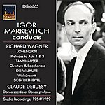 Igor Markevitch Igor Markevitch Conducts Richard Wagner And Claude Debussy