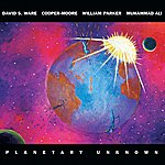David S. Ware Planetary Unknown