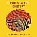 David S. Ware Onecept