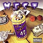 Mest Mo' Money Mo 40'z