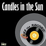Off The Record Candles In The Sun - Single