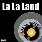 Off The Record La La Land - Single