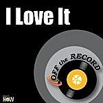 Off The Record I Love It - Single