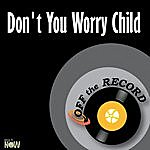 Off The Record Don't You Worry Child - Single