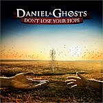 Daniel Don't Lose Your Hope (Re-Issue)