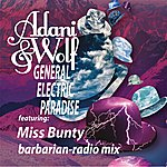 Adani & Wolf General Electric Paradise (Feat. Miss Bunty) [Barbarian Radio Mix]