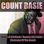 Count Basie Basie At Birdland / Kansas City Suite / Chairman Of The Board