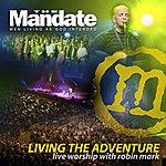 Robin Mark Living The Adventure - Mandate 2007