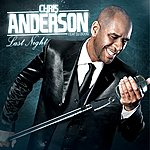 Chris Anderson Last Night Remix 2012 (Feat. Dj Doug)