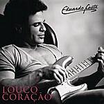 Eduardo Costa Louco Coração