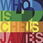 Chris James Who Is Chris James?