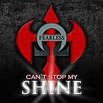 Fearless Can't Stop My Shine