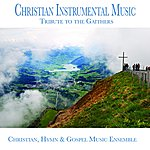 Christian Christian Instrumental Music (Tribute To The Gaithers)